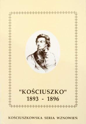 """""""KOŚCIUSZKO"""" 1893 - 1896. Kościuszkowska seria wznowień"""
